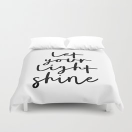 Let Your Light Shine black and white monochrome typography poster design home wall bedroom decor Duvet Cover