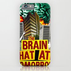 The Brain That Ate Tomorrow Slim Case iPhone 6s