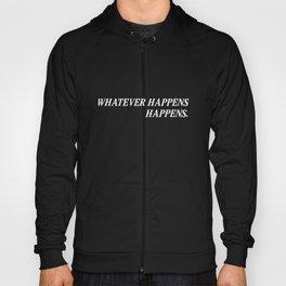 Whatever Happens Happens. Hoody
