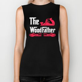 The Wood Father, Wood Working, Wood Worker, Carpenter Gift, Gift for Carpenter Biker Tank