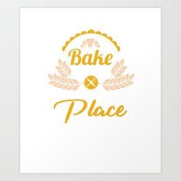 Baking Puns Baker Gifts Bake The World A Better Place Art Print