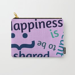 Happiness is meant to be shared! Carry-All Pouch
