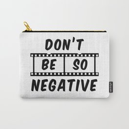 Don't Be So Negative Carry-All Pouch