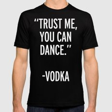 Trust Me Dance Vodka Funny Quote MEDIUM Black Mens Fitted Tee