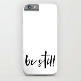 Be Still Cross iPhone Case