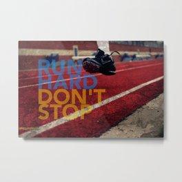 Run Hard. Metal Print