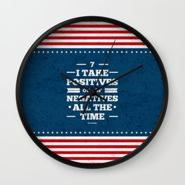 Lab No.4 - 7 I Take Positives Out Of Negatives  David Wright Inspirational Quotes poster Wall Clock