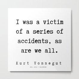 27  | Kurt Vonnegut Quotes | 191006 Metal Print