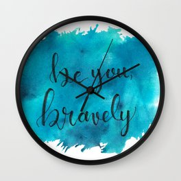 Be You, Bravely Wall Clock
