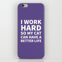 I Work Hard So My Cat Can Have a Better Life (Ultra Violet) iPhone Skin