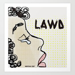 Lawd:When You Could Say Something Else Art Print