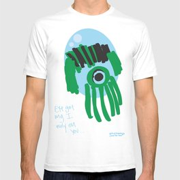 my eye is only on you [SQUID] [EYE]  T-shirt