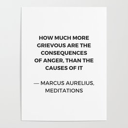 Stoic Inspiration Quotes - Marcus Aurelius Meditations - on anger Poster