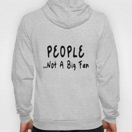 People Not A Big Fan   Great Fun Gift Idea Hoody