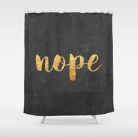 nope Shower Curtains featuring Nope by Text Guy