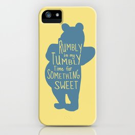 Rumbly in my Tumbly Time for Something Sweet - Pooh inspired Print iPhone Case
