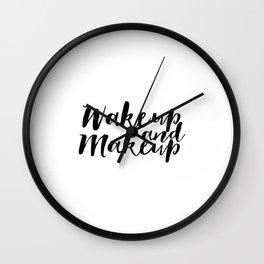 Wake up And Makeup Makeup Print Fashion Wall Art Girls Room Decor Makeup Quotes Makeup Poster Fashio Wall Clock