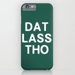 DAT LASS THO iPhone Case