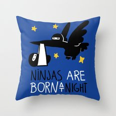 Ninjas are born at night Throw Pillow
