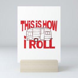 This How I Roll RV Camper Summer print Mini Art Print