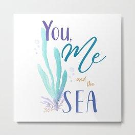 You, Me and the Sea Metal Print