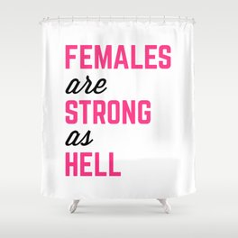 Females Strong Hell Gym Quote Shower Curtain