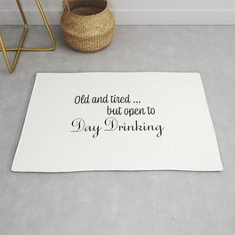 Old & Tired But Open To Day Drinking Humorous Minimal Typography Black Rug
