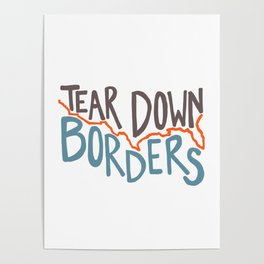 Tear Down Borders Poster