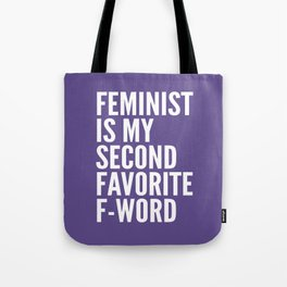 Feminist is My Second Favorite F-Word (Ultra Violet) Tote Bag