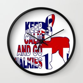 Keep Calm and Go Walkies Two Wall Clock
