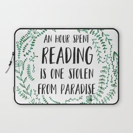 An Hour Spent Reading is One Stolen From Paradise (Green) Laptop Sleeve