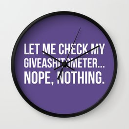 Let Me Check My GiveAShitOMeter Nope Nothing (Ultra Violet) Wall Clock
