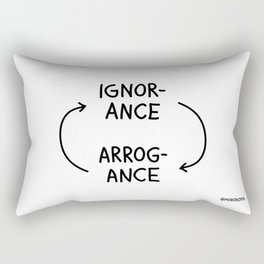 Ignorance and Arrogance Rectangular Pillow