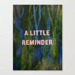 Lil Reminder Canvas Print