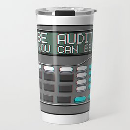 Be Audit You Can Be Funny Accountant Auditor Pun Travel Mug