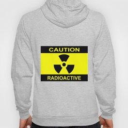 Caution Radioactive Hoody
