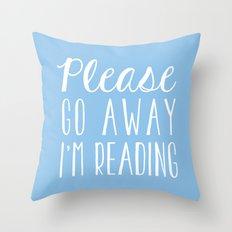 Please Go Away, I'm Reading (Polite Version) - Blue Throw Pillow