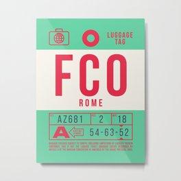 Baggage Tag B - FCO Rome Italy Metal Print
