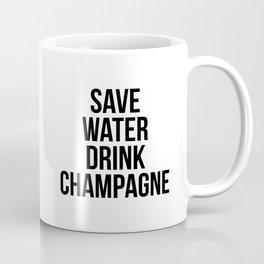 Save water drink champagne Coffee Mug