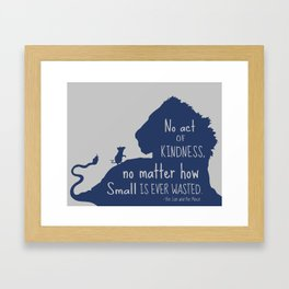 Lion and the Mouse - No Act of Kindness is ever Wasted Framed Art Print