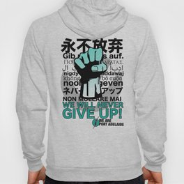 WE WILL NEVER GIVE UP - WE ARE PORT ADELAIDE (AFL Multicultural Round) Hoody