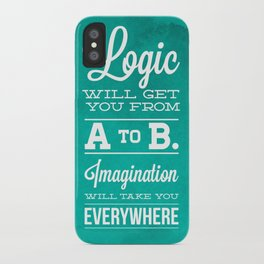 Logic will get you from A to B... Imagination will take you everywhere! iPhone Case