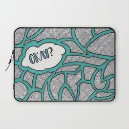 Okay? Laptop Sleeve