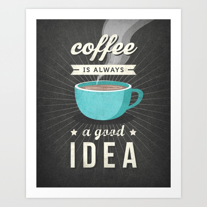 Grey and teal typography print retro kitchen wall art & Coffee is always a good idea. Grey and teal typography print retro ...