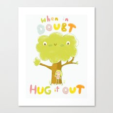 When in doubt, Hug it out Canvas Print
