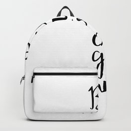 Be A Nice or go away,  Backpack