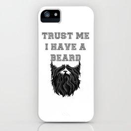Trust me I have a Beard iPhone Case