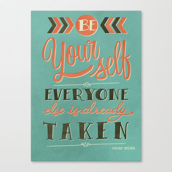Be yourself everyone else is already taken Canvas Print
