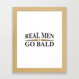 Real Men Go Bald Framed Art Print