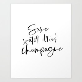 Save Water Drink Champagne, Happy Birthday, Alcohol Gift, Happy Birthday Gift, Printable Art Art Print